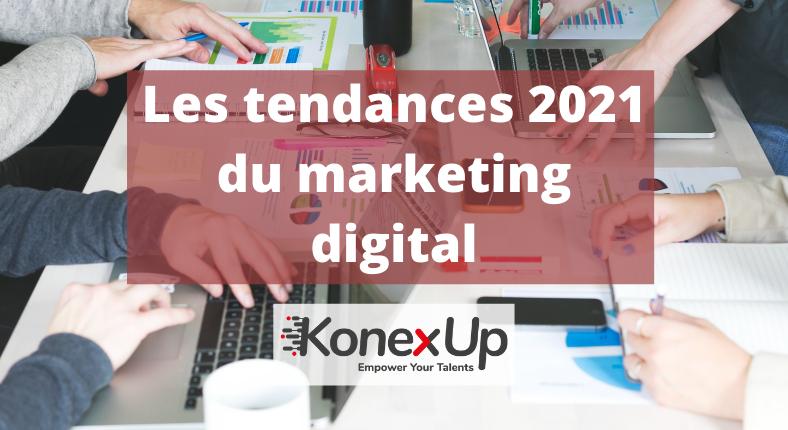 Les tendances 2021 du marketing digital